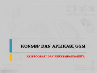 KONSEP DAN APLIKASI GSM