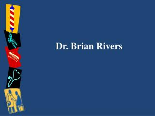 Dr. Brian Rivers