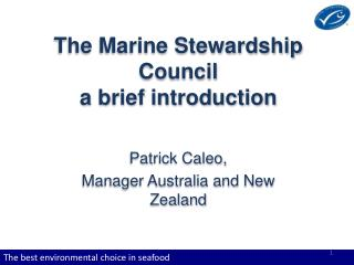 The Marine Stewardship Council  a brief introduction