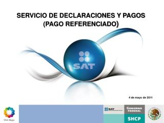 SERVICIO DE DECLARACIONES Y PAGOS  (PAGO REFERENCIADO )