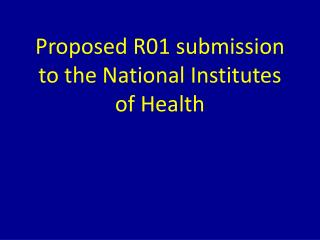 Proposed R01 submission to the National Institutes of Health