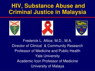 HIV, Substance Abuse and Criminal Justice in Malaysia