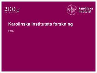 Karolinska Institutets forskning