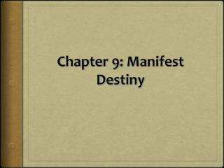 Chapter 9: Manifest Destiny