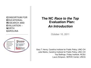 The NC  Race to the Top  Evaluation Plan: An Introduction October 10, 2011