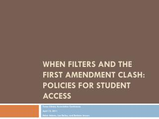 When Filters and the First Amendment Clash:  Policies for Student Access
