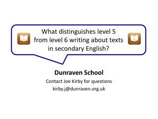 Dunraven School Contact Joe Kirby for questions kirby.j@dunraven.org .uk