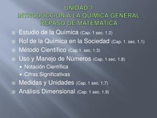 UNIDAD 1 I NTRODUCCION A LA QUIMICA GENERAL REPASO DE MATEMATICA