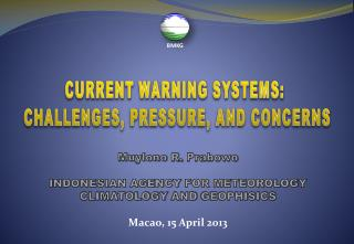 CURRENT  WARNING SYSTEMS:  CHALLENGES, PRESSURE, AND CONCERNS