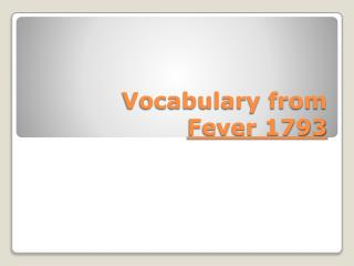 Vocabulary from  Fever 1793