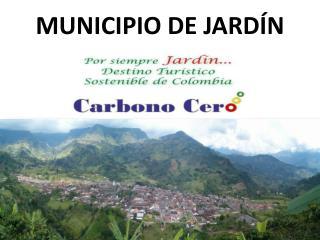 MUNICIPIO DE JARDÍN