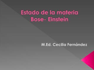 Estado de la materia Bose- Einstein