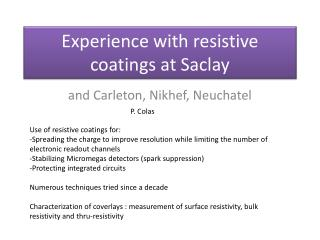 Experience with resistive coatings at  Saclay