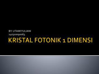 KRISTAL FOTONIK 1 DIMENSI