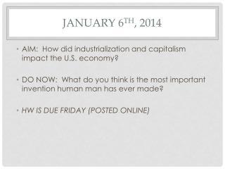 January 6 th , 2014
