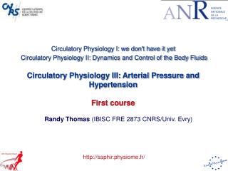 Circulatory Physiology I: we dont have it yet  Circulatory Physiology II: Dynamics and Control of the Body Fluids   Circ