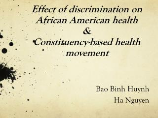 Effect of discrimination on African  American  health  & Constituency-based health movement