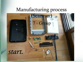 Manufacturing process (Scanner)