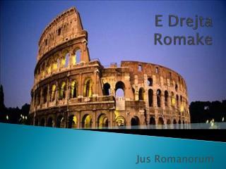 E  Drejta Romake