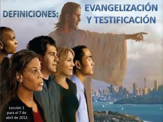 EVANGELIZACIÓN Y TESTIFICACIÓN