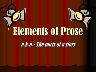 elements of prose Analyzing prose (fiction) passages on the act - duration:  how to analyse unseen prose, paper 2 section a,  english 20 elements of fiction - duration: .