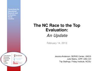 The NC Race to the Top Evaluation: An Update February 14, 2013