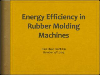 Energy Efficiency in  Rubber Molding Machines