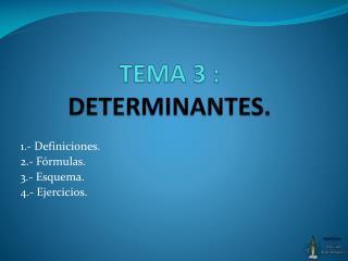 TEMA 3 :  DETERMINANTES.