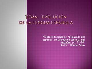 Tema:  EVOLUCIÓN  DE LA LENGUA ESPAÑOLA