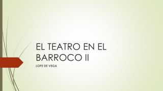 EL TEATRO EN EL BARROCO II