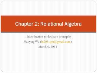 Chapter  2: Relational Algebra