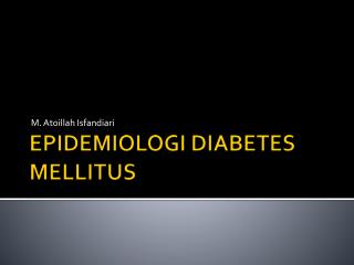 EPIDEMIOLOGI DIABETES MELLITUS