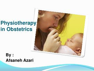 Physiotherapy  in Obstetrics
