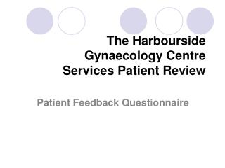 The Harbourside  Gynaecology Centre  Services Patient Review