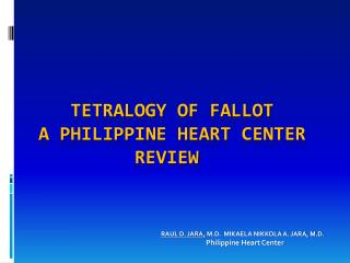 TETRALOGY OF FALLOT a Philippine Heart Center          Review