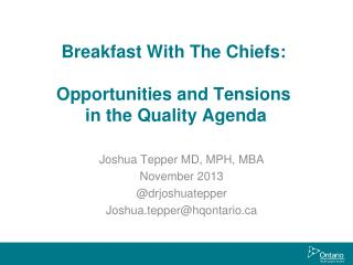 Breakfast With  T he Chiefs: Opportunities and Tensions  in the Quality Agenda