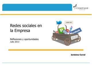 Redes sociales en la Empresa Reflexiones y  oportunidades Julio 2013