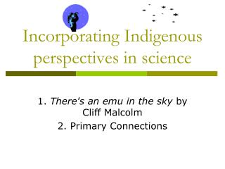 Incorporating Indigenous perspectives in science