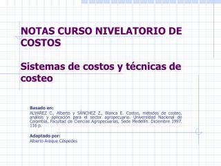 NOTAS CURSO NIVELATORIO DE COSTOS  Sistemas de costos y t cnicas de costeo