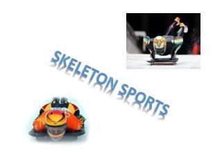 Skeleton sports