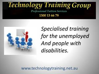 Specialised training for the unemployed And people with disabilities.