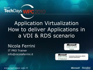 Application Virtualization How to deliver Applications in a VDI & RDS scenario