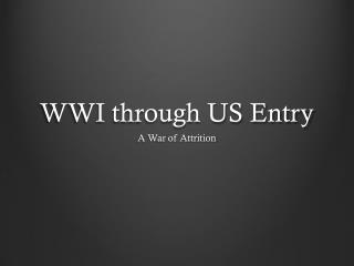 WWI through US Entry
