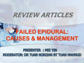 FAILED EPIDURAL:  CAUSES & MANAGEMENT