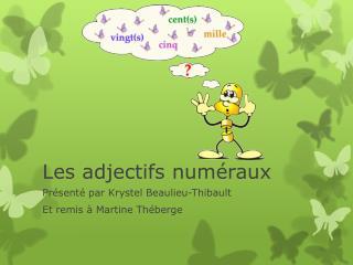 Les  adjectifs numéraux