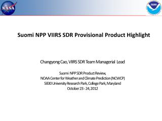 Suomi  NPP  VIIRS SDR  Provisional Product Highlight
