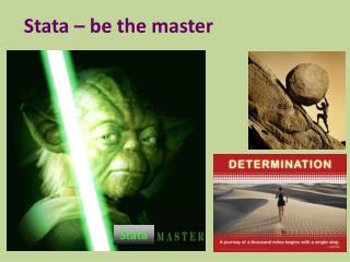 Stata  – be the master