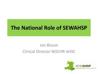 The National Role of SEWAHSP