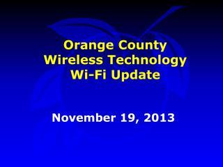 Orange County Wireless Technology  Wi-Fi Update