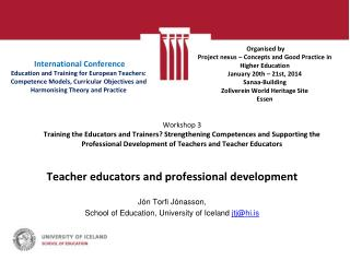 Teacher educators and professional development Jón Torfi Jónasson,